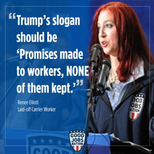 """Trump's slogan should be 'Pomises made to workers, NONE of them kept.'"""