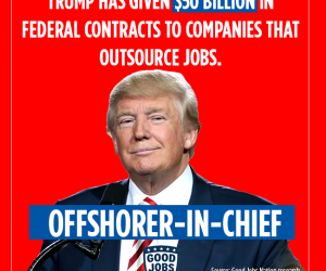 Trump has given $50 Billion in federal contracts to companies that outsource jobs.